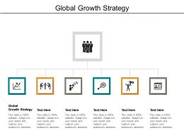 Global Growth Strategy Ppt Powerpoint Presentation Infographics Images Cpb