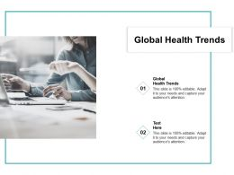 Global Health Trends Ppt Powerpoint Presentation Inspiration Background Image Cpb