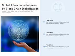 Global Interconnectedness By Block Chain Digitalization