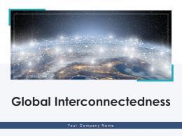 Global Interconnectedness Globalization Business Digitalization Throughout Communication