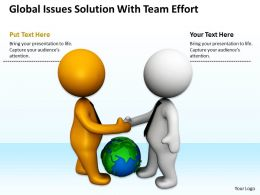 Global Issues solution With Team Effort Ppt Graphics Icons Powerpoint