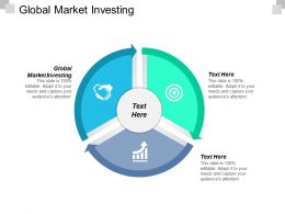 Global Market Investing Ppt Powerpoint Presentation File Display Cpb