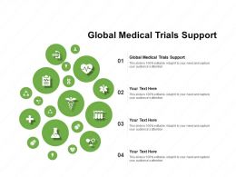 Global Medical Trials Support Ppt Powerpoint Presentation Model Layout Ideas
