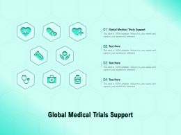Global Medical Trials Support Ppt Powerpoint Presentation Outline Background Images