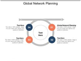 Global Network Planning Ppt Powerpoint Presentation Gallery File Formats Cpb
