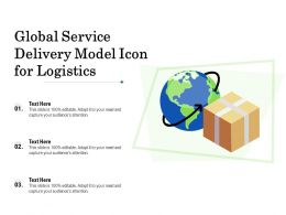 Global Service Delivery Model Icon For Logistics