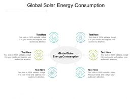 Global Solar Energy Consumption Ppt Powerpoint Presentation Slides Format Ideas