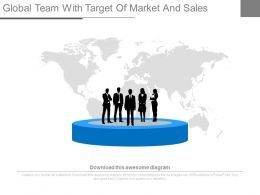 Global Team With Target Of Market And Sales Powerpoint Slides