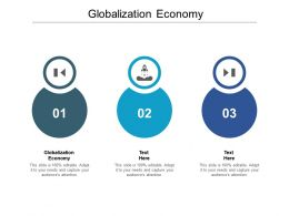 Globalization Economy Ppt Powerpoint Presentation Summary Infographics Cpb