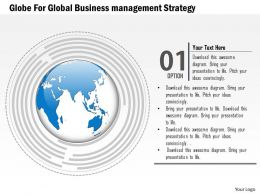 Globe For Global Business Management Strategy Ppt Presentation Slides
