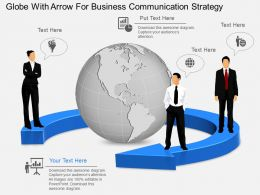 Globe With Arrow For Business Communication Strategy Ppt Presentation Slides