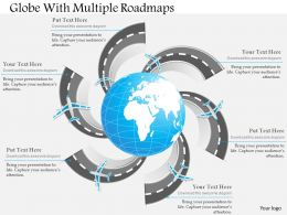 Globe With Multiple Roadmaps Ppt Presentation Slides
