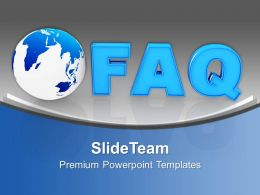 Globe With Word Faq Future Powerpoint Templates Ppt Themes And Graphics 0113
