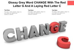 Glossy Grey Word Change With The Red Letter G And A Laying Red Letter C