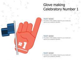 Glove Making Celebratory Number 1