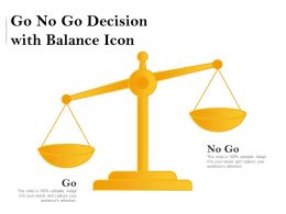 Go No Go Decision With Balance Icon
