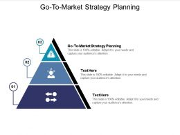 Go To Market Strategy Planning Ppt Powerpoint Presentation Infographics Background Cpb