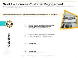Goal 2 Increase Customer Engagement Into Our Ppt Powerpoint Presentation Infographic Template
