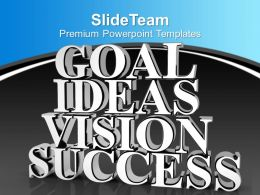Goal Ideas Vision Success Business Marketing Powerpoint Templates Ppt Themes And Graphics 0113