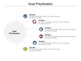 Goal Prioritization Ppt Powerpoint Presentation Infographics Skills Cpb