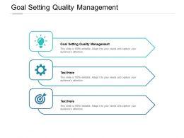 Goal Setting Quality Management Ppt Powerpoint Presentation Portrait Cpb