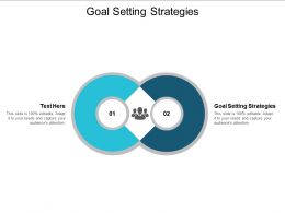 Goal Setting Strategies Ppt Powerpoint Presentation Icon Background Designs Cpb