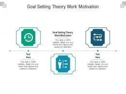 Goal Setting Theory Work Motivation Ppt Powerpoint Presentation Portfolio Format Cpb