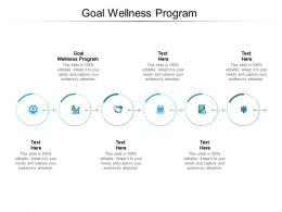 Goal Wellness Program Ppt Powerpoint Presentation Ideas Model Cpb