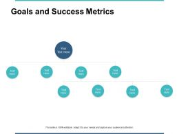 Goals And Success Metrics Ppt Powerpoint Presentation File Graphic Images