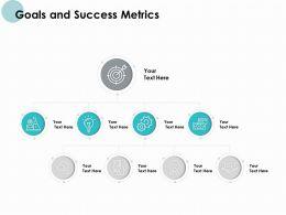 Goals And Success Metrics Success Ppt Powerpoint Presentation Template