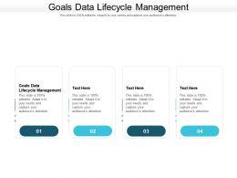 Goals Data Lifecycle Management Ppt Powerpoint Presentation Portfolio Designs Download Cpb