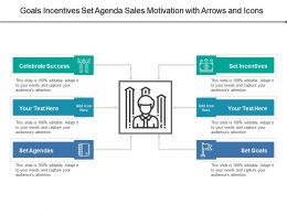 Goals Incentives Set Agenda Sales Motivation With Arrows And Icons