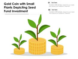 Gold Coin With Small Plants Depicting Seed Fund Investment