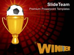 Gold Cup Winner With Soccer Ball Victory PowerPoint Templates PPT Themes And Graphics 0213