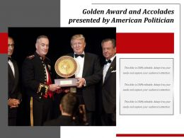 Golden Award And Accolades Presented By American Politician