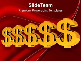 Golden Dollar Signs Placed Together PowerPoint Templates PPT Themes And Graphics 0213