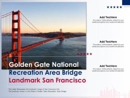 Golden Gate National Recreation Area Bridge Landmark San Francisco Ppt Template