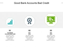 Good Bank Accounts Bad Credit Ppt Powerpoint Presentation Summary Clipart Images Cpb