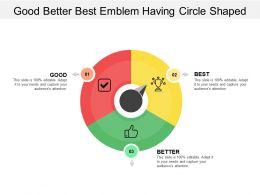 Good Better Best Emblem Having Circle Shaped
