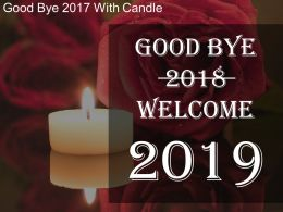 Good Bye 2018 With Candle Sample Of Ppt