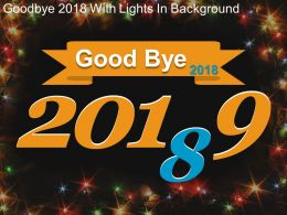 Good Bye 2018 With Lights In Background Powerpoint Graphics