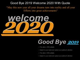 Good Bye 2019 Welcome 2020 With Quote Example Of Ppt