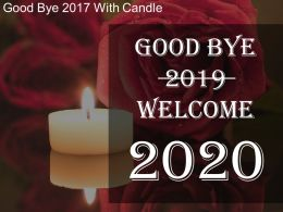 Good Bye 2019 With Candle Sample Of Ppt