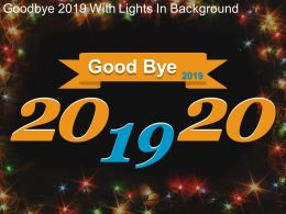 Good Bye 2019 With Lights In Background Powerpoint Templates