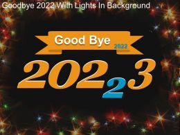 Good Bye 2022 With Lights In Background Powerpoint Graphics