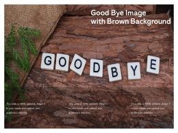 Good Bye Image With Brown Background