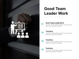 Good Team Leader Work Ppt Powerpoint Presentation Outline Maker Cpb