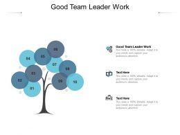 Good Team Leader Work Ppt Powerpoint Presentation Portfolio Inspiration Cpb
