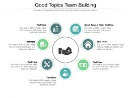 Good Topics Team Building Ppt Powerpoint Presentation Summary Pictures Cpb