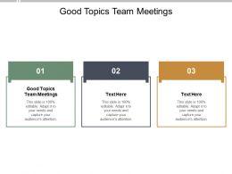 Good Topics Team Meetings Ppt Powerpoint Presentation Infographics Slide Cpb